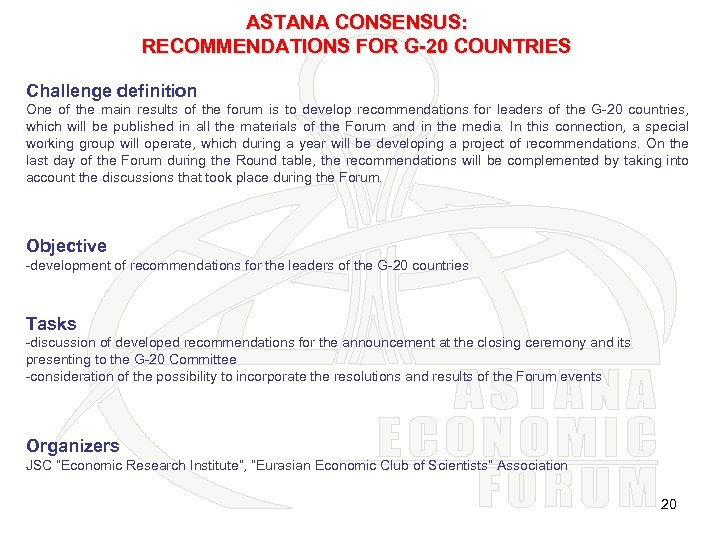 ASTANA CONSENSUS: RECOMMENDATIONS FOR G-20 COUNTRIES Challenge definition One of the main results of