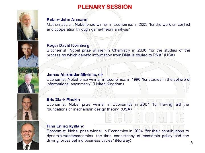 "PLENARY SESSION Robert John Aumann Mathematician, Nobel prize winner in Economics in 2005 ""for"