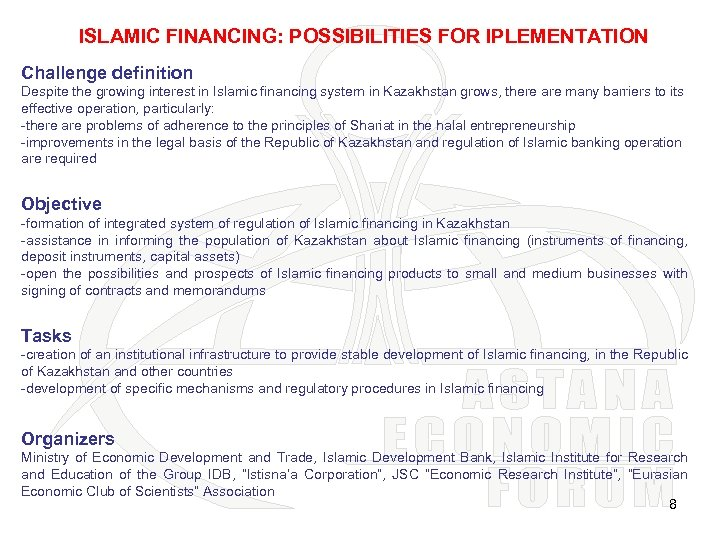 ISLAMIC FINANCING: POSSIBILITIES FOR IPLEMENTATION Challenge definition Despite the growing interest in Islamic financing