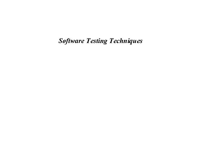 Software Testing Techniques