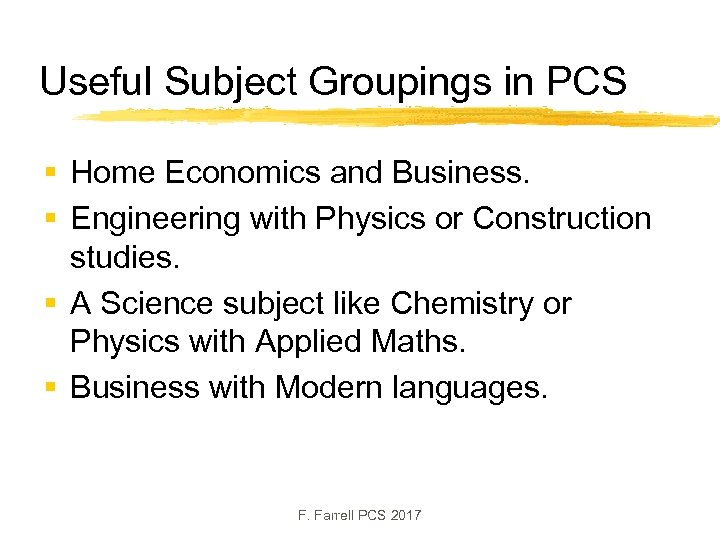 Useful Subject Groupings in PCS § Home Economics and Business. § Engineering with Physics