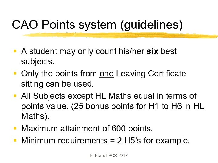 CAO Points system (guidelines) § A student may only count his/her six best subjects.