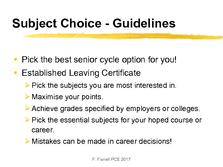 Subject Choice - Guidelines § Pick the best senior cycle option for you! §