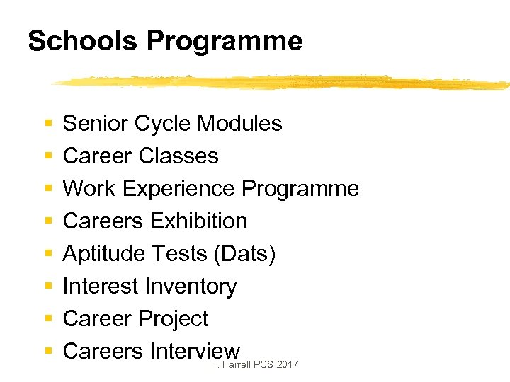 Schools Programme § § § § Senior Cycle Modules Career Classes Work Experience Programme