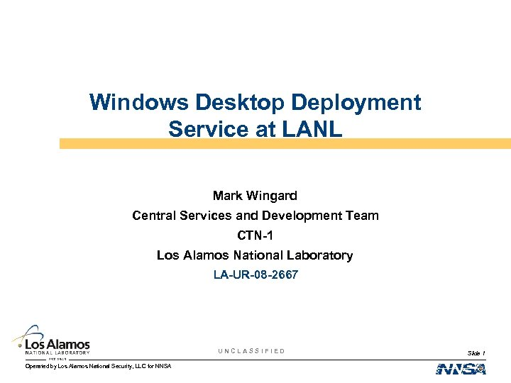 Windows Desktop Deployment Service at LANL Mark Wingard Central Services and Development Team CTN-1