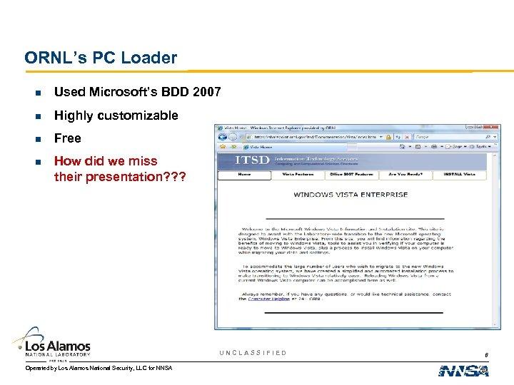 ORNL's PC Loader n Used Microsoft's BDD 2007 n Highly customizable n Free n