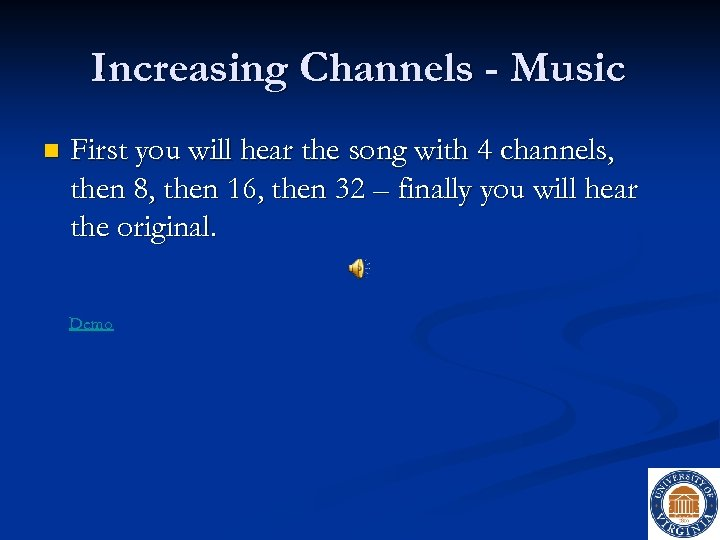 Increasing Channels - Music n First you will hear the song with 4 channels,