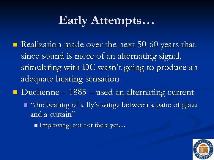 Early Attempts… Realization made over the next 50 -60 years that since sound is