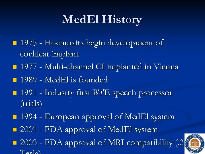 Med. El History 1975 - Hochmairs begin development of cochlear implant n 1977 -