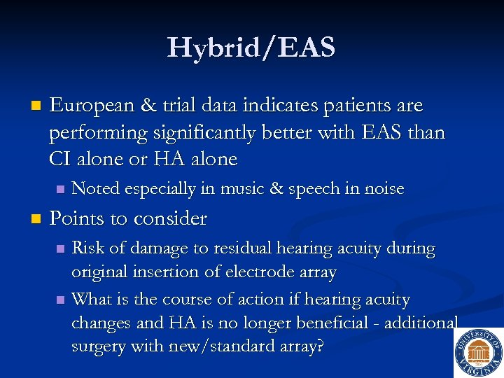 Hybrid/EAS n European & trial data indicates patients are performing significantly better with EAS