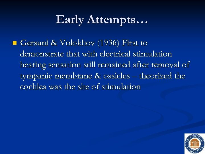 Early Attempts… n Gersuni & Volokhov (1936) First to demonstrate that with electrical stimulation
