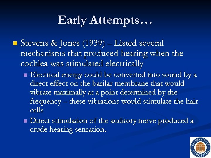 Early Attempts… n Stevens & Jones (1939) – Listed several mechanisms that produced hearing
