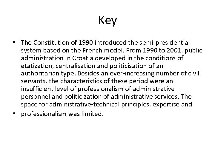 Key • The Constitution of 1990 introduced the semi-presidential system based on the French