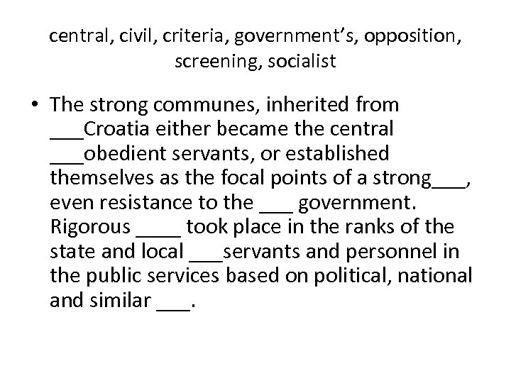 central, civil, criteria, government's, opposition, screening, socialist • The strong communes, inherited from ___Croatia
