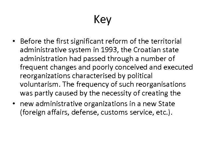 Key • Before the first significant reform of the territorial administrative system in 1993,