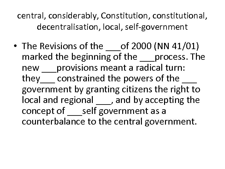 central, considerably, Constitution, constitutional, decentralisation, local, self-government • The Revisions of the ___of 2000