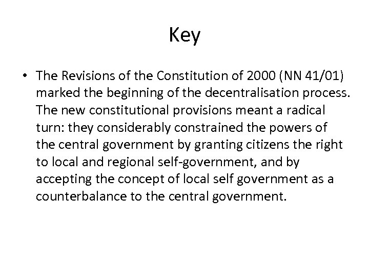 Key • The Revisions of the Constitution of 2000 (NN 41/01) marked the beginning