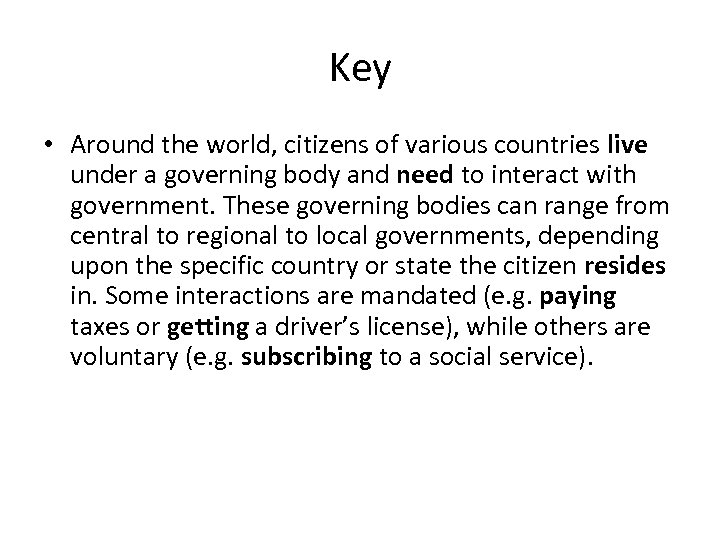 Key • Around the world, citizens of various countries live under a governing body