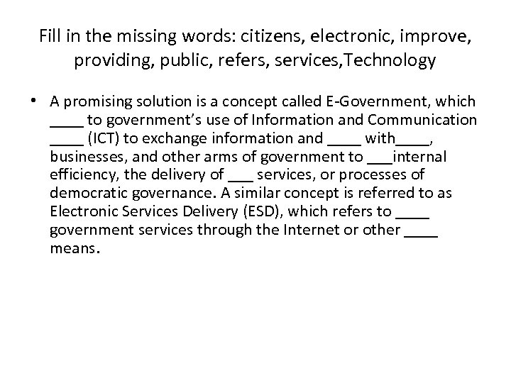 Fill in the missing words: citizens, electronic, improve, providing, public, refers, services, Technology •