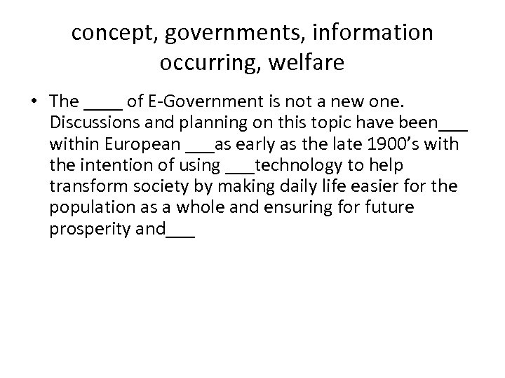 concept, governments, information occurring, welfare • The ____ of E-Government is not a new