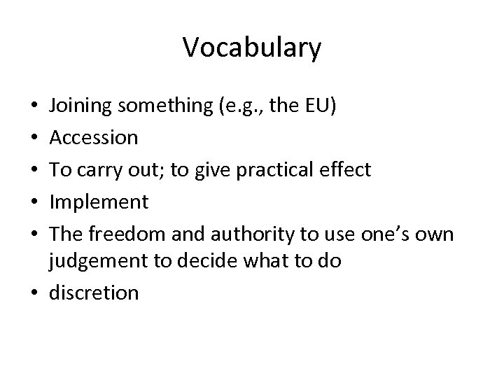 Vocabulary Joining something (e. g. , the EU) Accession To carry out; to give