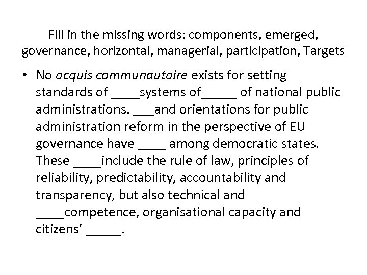 Fill in the missing words: components, emerged, governance, horizontal, managerial, participation, Targets • No