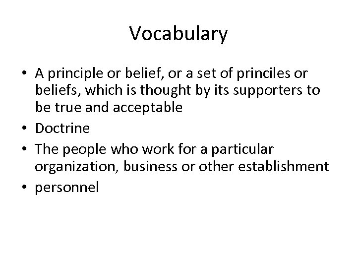 Vocabulary • A principle or belief, or a set of princiles or beliefs, which
