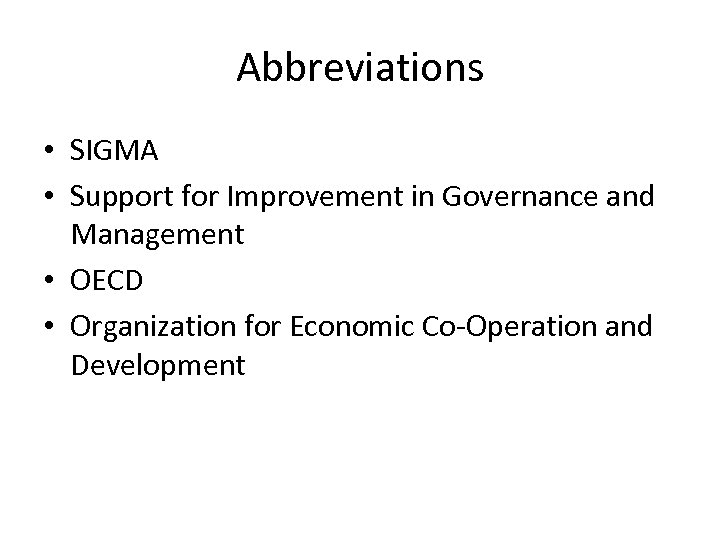 Abbreviations • SIGMA • Support for Improvement in Governance and Management • OECD •