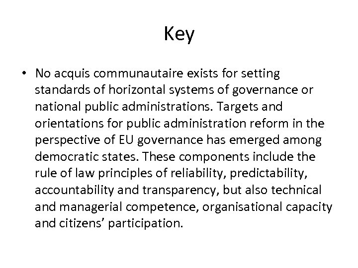 Key • No acquis communautaire exists for setting standards of horizontal systems of governance