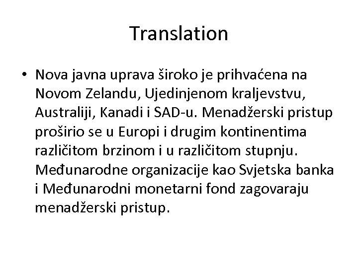 Translation • Nova javna uprava široko je prihvaćena na Novom Zelandu, Ujedinjenom kraljevstvu, Australiji,