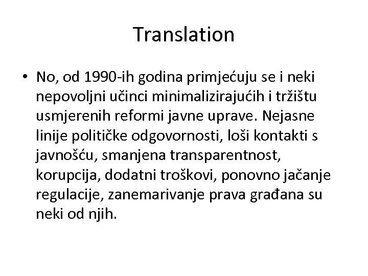 Translation • No, od 1990 -ih godina primjećuju se i neki nepovoljni učinci minimalizirajućih