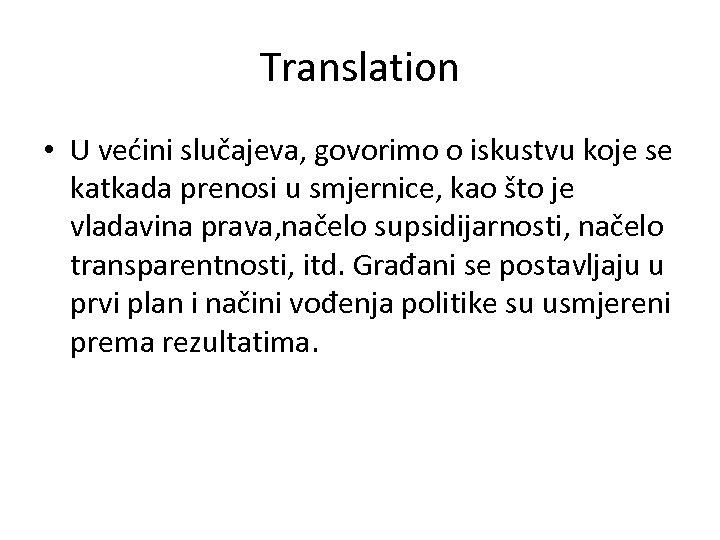 Translation • U većini slučajeva, govorimo o iskustvu koje se katkada prenosi u smjernice,