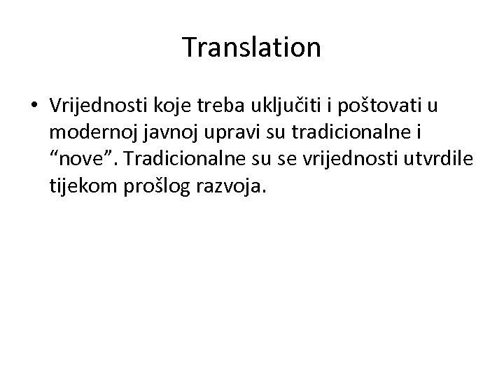 Translation • Vrijednosti koje treba uključiti i poštovati u modernoj javnoj upravi su tradicionalne
