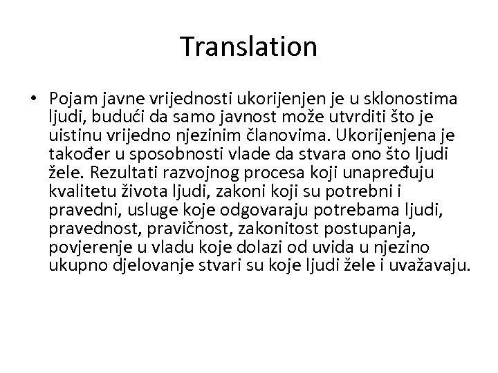 Translation • Pojam javne vrijednosti ukorijenjen je u sklonostima ljudi, budući da samo javnost