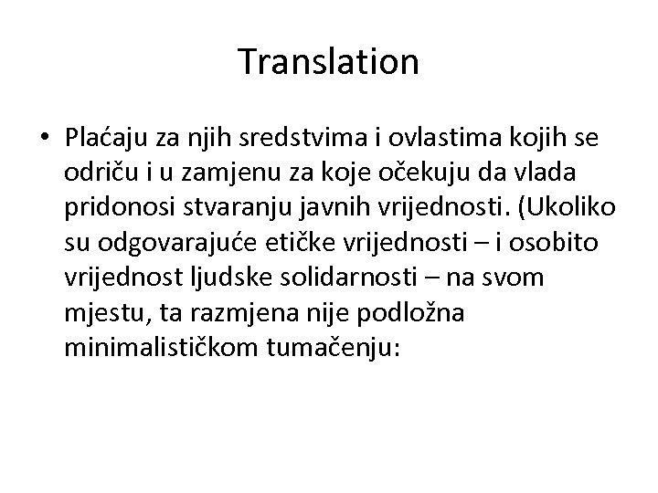 Translation • Plaćaju za njih sredstvima i ovlastima kojih se odriču i u zamjenu