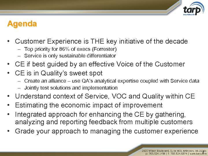 Agenda • Customer Experience is THE key initiative of the decade – Top priority