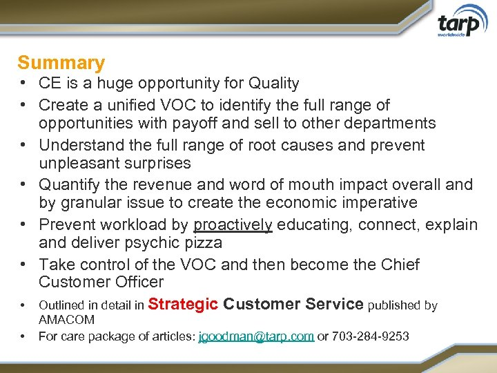 Summary • CE is a huge opportunity for Quality • Create a unified VOC