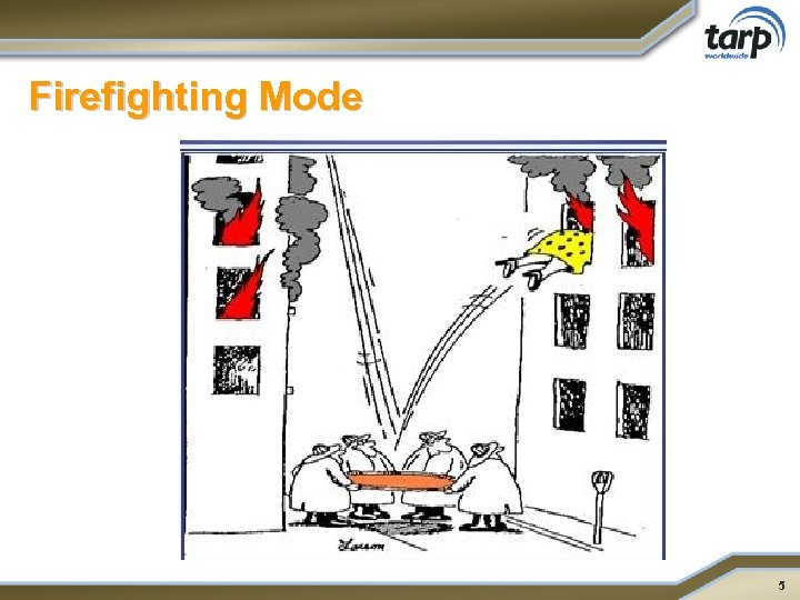 Firefighting Mode 5