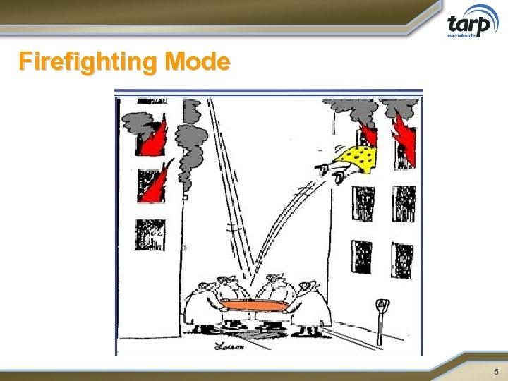 Firefighting Mode 5