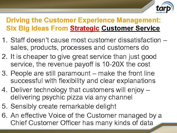 Driving the Customer Experience Management: Six Big Ideas From Strategic Customer Service 1. Staff
