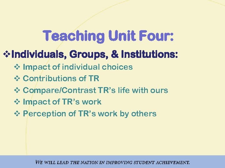 Teaching Unit Four: v. Individuals, Groups, & Institutions: v Impact of individual choices v