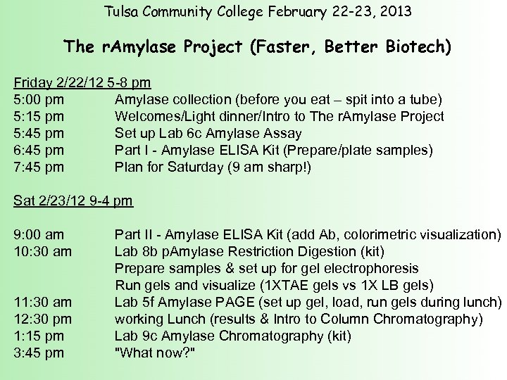 Tulsa Community College February 22 -23, 2013 The r. Amylase Project (Faster, Better Biotech)