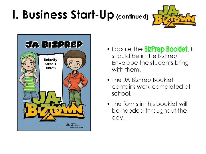 I. Business Start-Up (continued) Solarity Credit Union • Locate The It should be in
