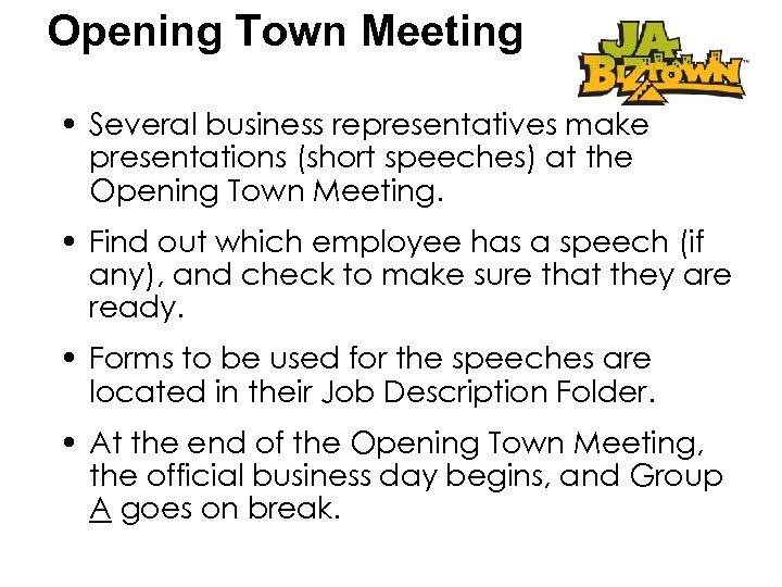 Opening Town Meeting • Several business representatives make presentations (short speeches) at the Opening