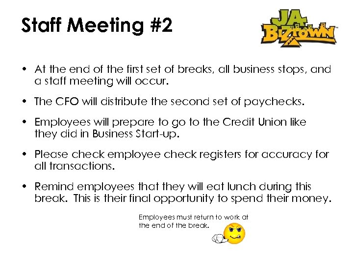 Staff Meeting #2 • At the end of the first set of breaks, all