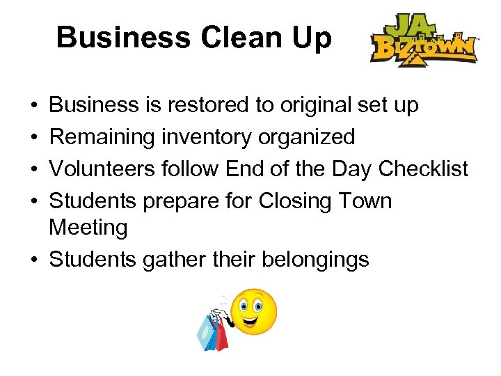 Business Clean Up • • Business is restored to original set up Remaining inventory