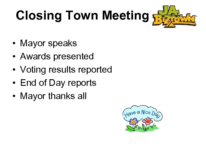 Closing Town Meeting • • • Mayor speaks Awards presented Voting results reported End
