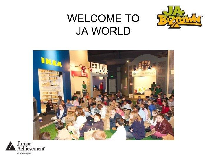 WELCOME TO JA WORLD