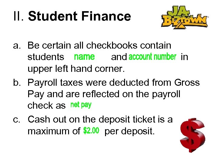 II. Student Finance a. Be certain all checkbooks contain students and in upper left