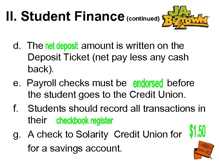 II. Student Finance (continued) d. The amount is written on the Deposit Ticket (net
